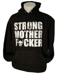sweat capuche strong mother fucker - sweat musculation - sweat powerlifting