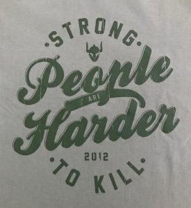 tshirt strong people are harder to kill