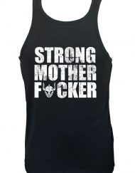 debardeur strong mother fucker - debardeur musculation - fitness